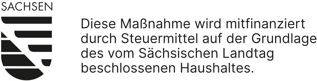 Diese Maßnahme wird mitfinanziert durch Steuermittel auf der Grundlage des vom Sächsischen Landtag beschlossenen Haushaltes.